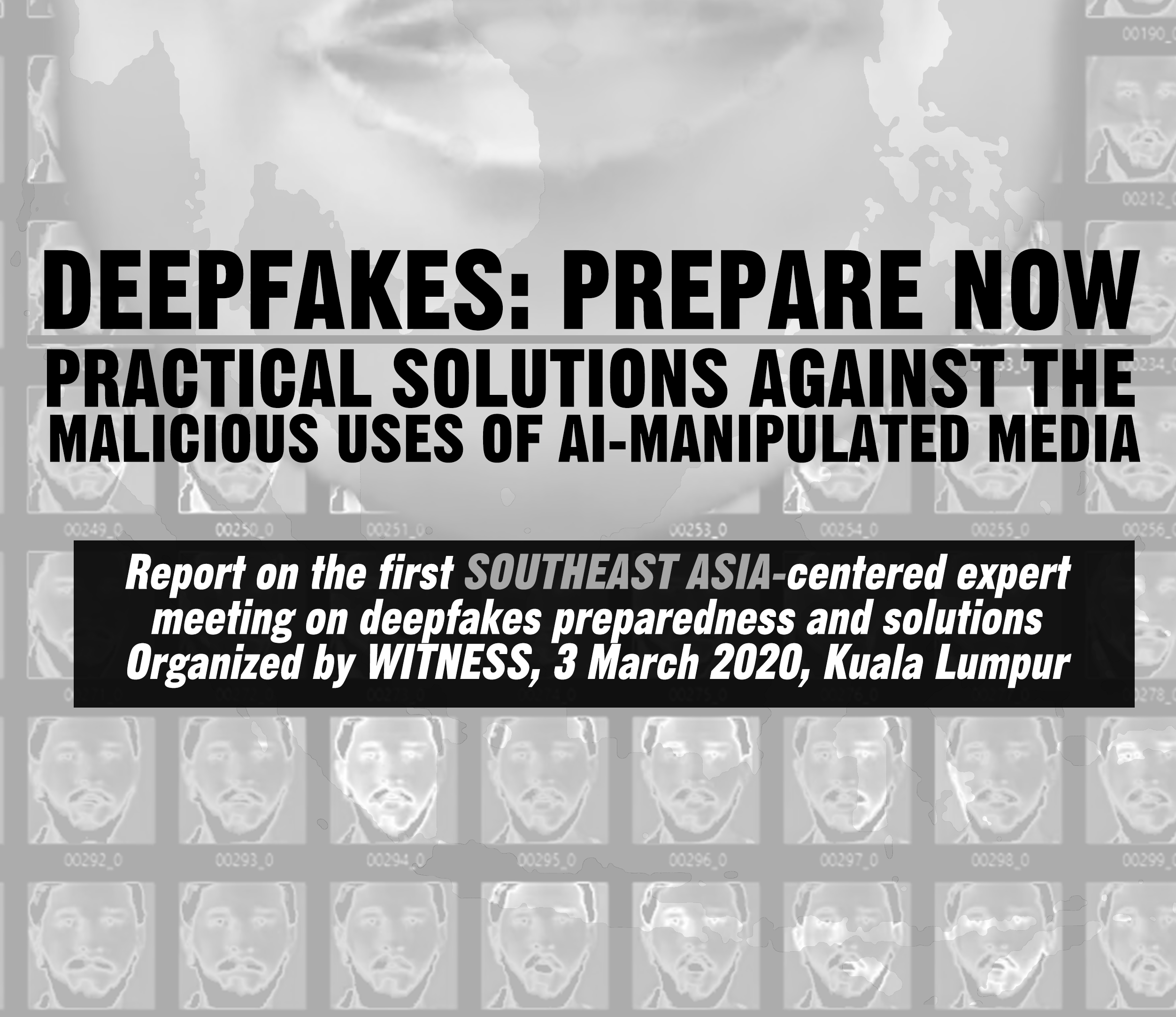 DEEPFAKES PREPARE NOW: REPORT FROM 1st SOUTHEAST ASIA EXPERT MEETING